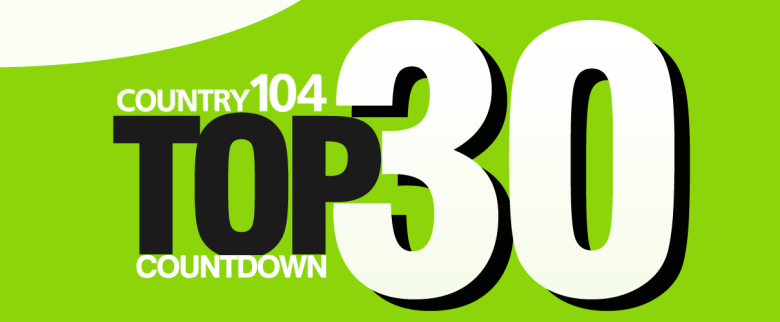 Country 104 Top 30 Countdown